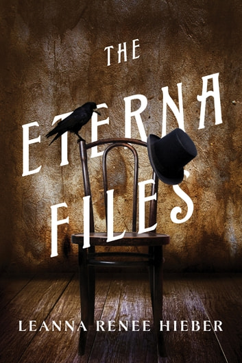 The Eterna Files - The Eterna Files #1 ebook by Leanna Renee Hieber