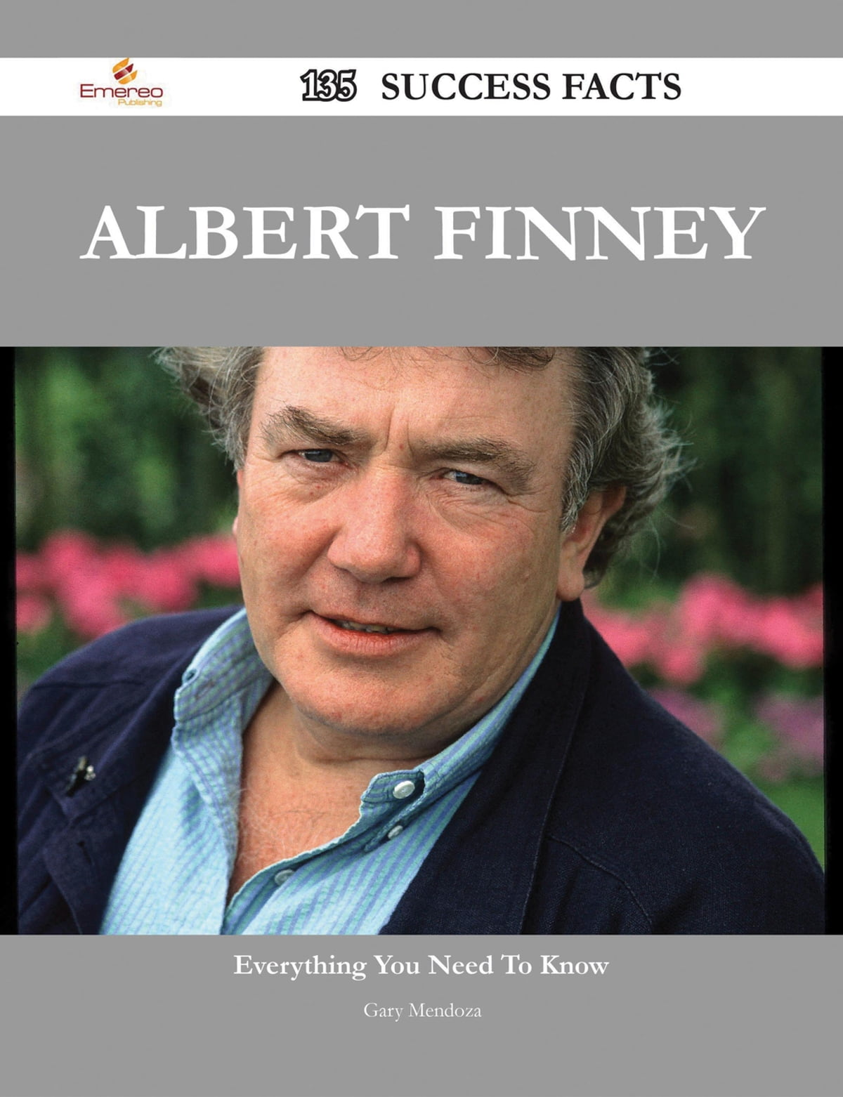 Albert Finney 135 Success Facts - Everything you need to know about Albert  Finney ebook by Gary Mendoza - Rakuten Kobo