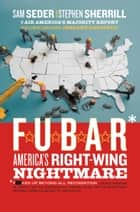 F.U.B.A.R. ebook by Sam Seder,Stephen Sherrill