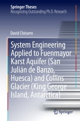System Engineering Applied to Fuenmayor Karst Aquifer (San Julián de Banzo, Huesca) and Collins Glacier (King George Island, Antarctica) ebook by David Chinarro