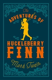 The Adventures of Huckleberry Finn ebook by Mark Twain