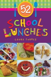 52 School Lunches ebook by Laura Torres