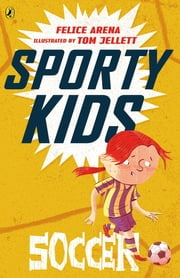 Soccer - Sporty Kids ebook by Felice Arena