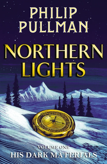 Northern Lights: His Dark Materials 1 ebook by Philip Pullman