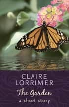 The Garden ebook by Claire Lorrimer