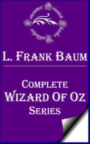 Wizard of Oz Complete Series ebook by L. Frank Baum