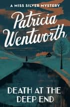 Death at the Deep End ebook by Patricia Wentworth