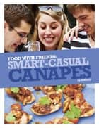 Smart Casual Canapés ebook by The Sorted Crew, Ben Ebbrell
