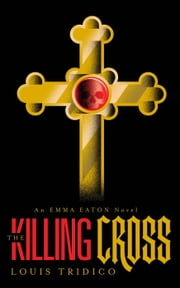 The Killing Cross ebook by Louis Tridico