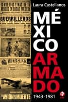 México armado ebook by Laura Castellanos