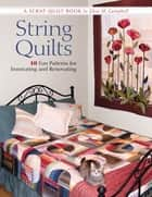 String Quilts - 10 Fun Patterns For Innovating And Renovating ebook by Elsie M. Campbell