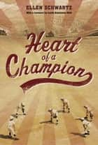 Heart of a Champion ebook by Ellen Schwartz