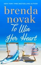 To Win Her Heart 電子書 by Brenda Novak