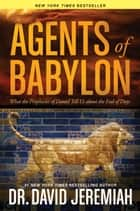 Agents of Babylon ebook by David Jeremiah