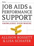 Job Aids and Performance Support ebook by Allison Rossett,Lisa Schafer