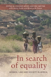 In Search of Equality: Women, Law and Society in Africa ebook by Smythe, Dee
