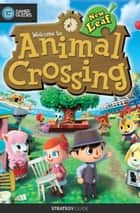 Animal Crossing: New Leaf - Strategy Guide ebook by GamerGuides.com