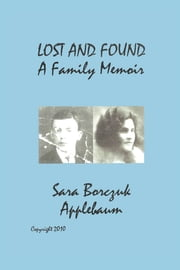 LOST AND FOUND, A Family Memoir ebook by SARA APPLEBAUM