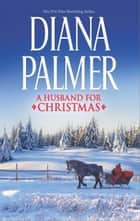 A Husband for Christmas - Snow Kisses\Lionhearted ebook by Diana Palmer
