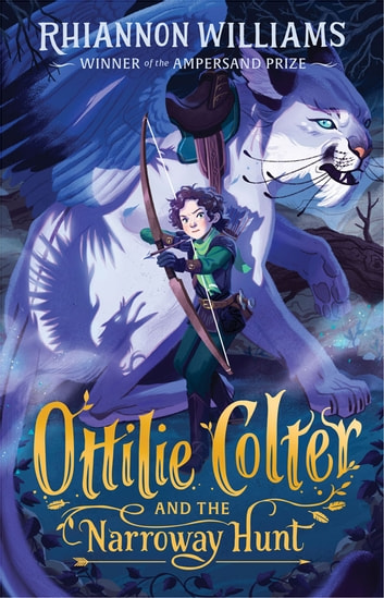 Ottilie Colter and the Narroway Hunt - The Narroway Trilogy Book 1 ebook by Williams,Rhiannon
