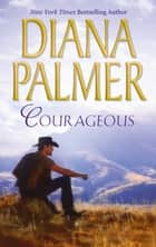Courageous (Mills & Boon M&B) ebook by Diana Palmer