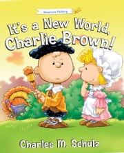 It's a New World, Charlie Brown! ebook by Charles M. Schulz,Tom Brannon