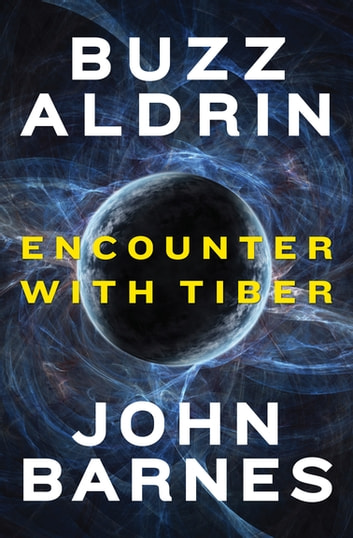Encounter with Tiber ebook by Buzz Aldrin,John Barnes