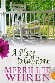 A Place to Call Home ebook by Merrillee Whren