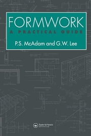 Formwork: A practical guide ebook by Geoffrey Lee,Peter McAdam