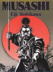 Musashi - An Epic Novel of the Samurai Era ebook by Eiji Yoshikawa,Charles Terry