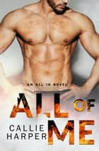 All of Me - Liam & Sophie ebook by Callie Harper