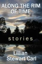 Along the Rim of Time ebook by Lillian Stewart Carl