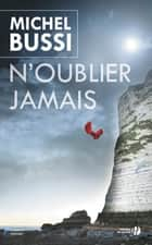 N'oublier jamais ebook by Michel BUSSI