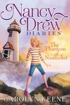 The Phantom of Nantucket ebook by Carolyn Keene