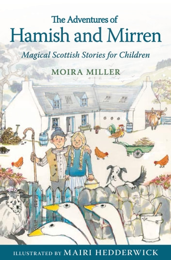 Adventures of Hamish and Mirren - Magical Scottish Stories for Children ebook by Moira Miller