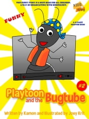 Playtoon and the BugTube ebook by Kamon