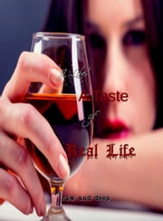 A Taste Of Real Life ebook by J. Liber
