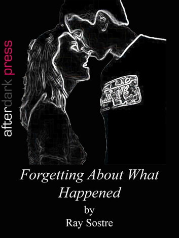 Forgetting About What Happened ebook by Ray Sostre