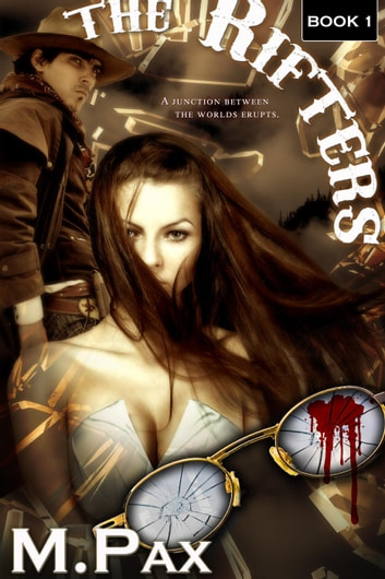 The Rifters - The Rifters, #1 ebook by M. Pax