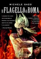 Il flagello di Roma ebook by Michele Gazo