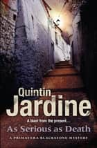 As Serious As Death - A thrilling mystery of revenge and conspiracy ebook by Quintin Jardine