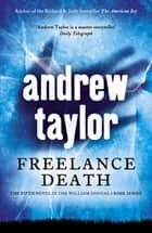 Freelance Death - William Dougal Crime Series Book 5 ebook by Andrew Taylor