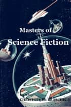 Masters of Science Fiction ebook by Christopher Broschell, Arthur C. Clarke, Philip K. Dick,...