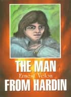The Man from Hardin ebook by Ernest Velon