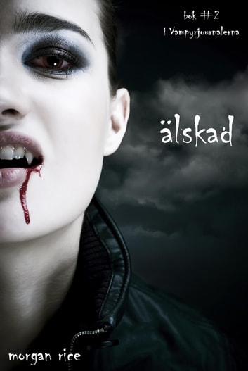 Älskad (Bok #2 i Vampyrjournalerna) ebook by Morgan Rice