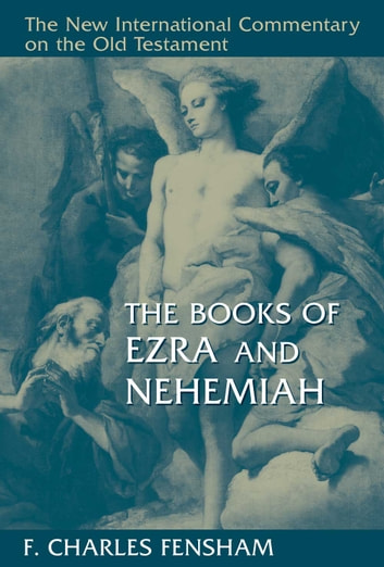 The Books of Ezra and Nehemiah ebook by F. Charles Fensham