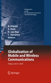 Globalization of Mobile and Wireless Communications - Today and in 2020 ebook by Ramjee Prasad,Sudhir Dixit,Richard van Nee,Tero Ojanpera