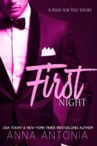 First Night - A Mad for You Short ebook by Anna Antonia