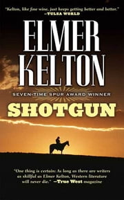Shotgun ebook by Elmer Kelton