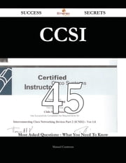 CCSI 45 Success Secrets - 45 Most Asked Questions On CCSI - What You Need To Know ebook by Manuel Contreras
